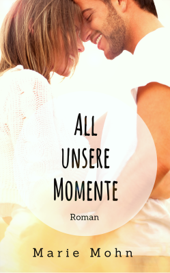 Cover All unsere Momente New Adult
